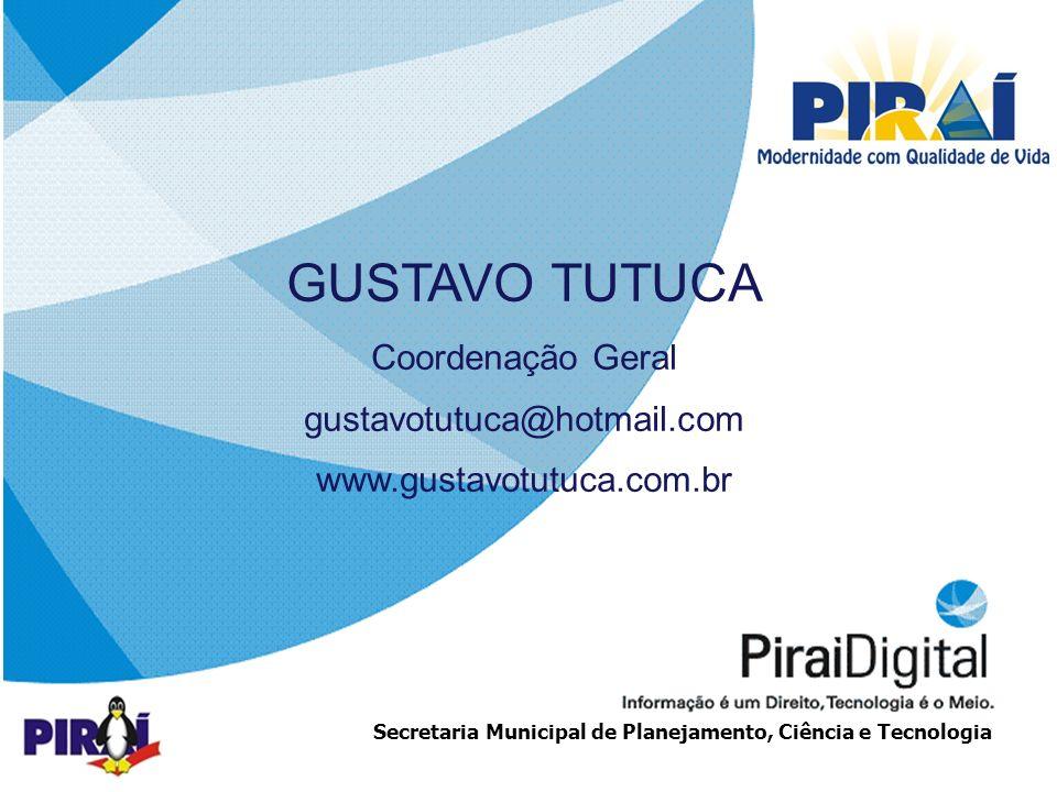 GUSTAVO TUTUCA Coordenação Geral gustavotutuca@hotmail.com