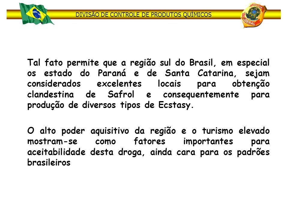 Tal fato permite que a região sul do Brasil, em especial os estado do Paraná e de Santa Catarina, sejam considerados excelentes locais para obtenção clandestina de Safrol e consequentemente para produção de diversos tipos de Ecstasy.