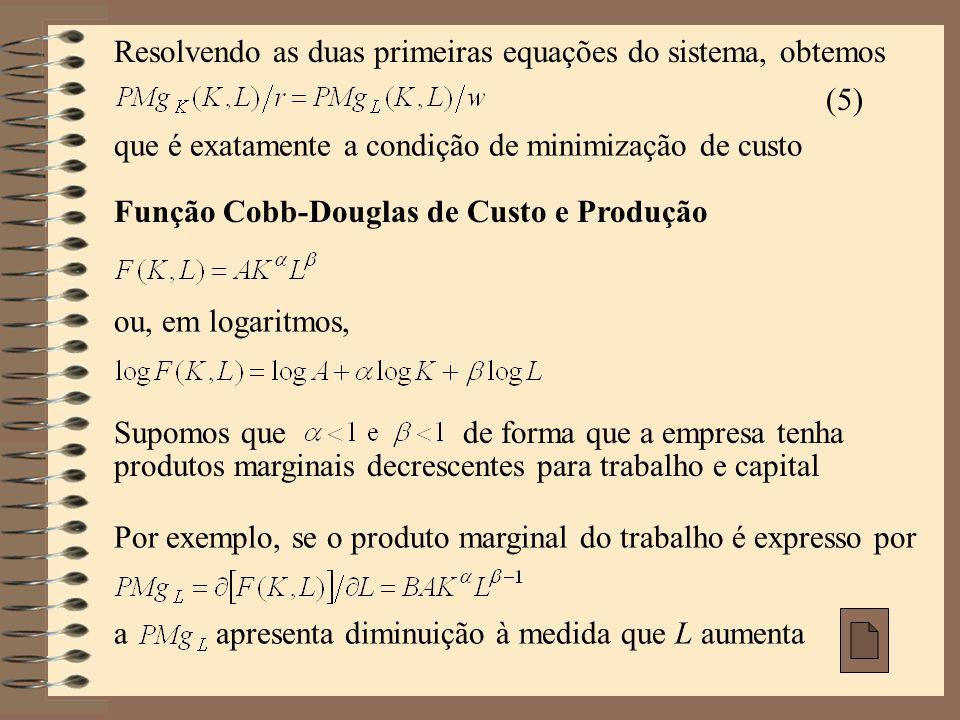 Resolvendo as duas primeiras equações do sistema, obtemos
