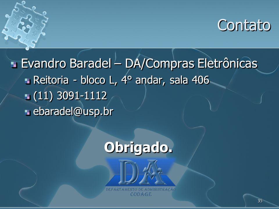 Contato Obrigado. Evandro Baradel – DA/Compras Eletrônicas