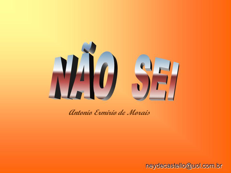 NÃO SEI Antonio Ermirio de Morais neydecastello@uol.com.br