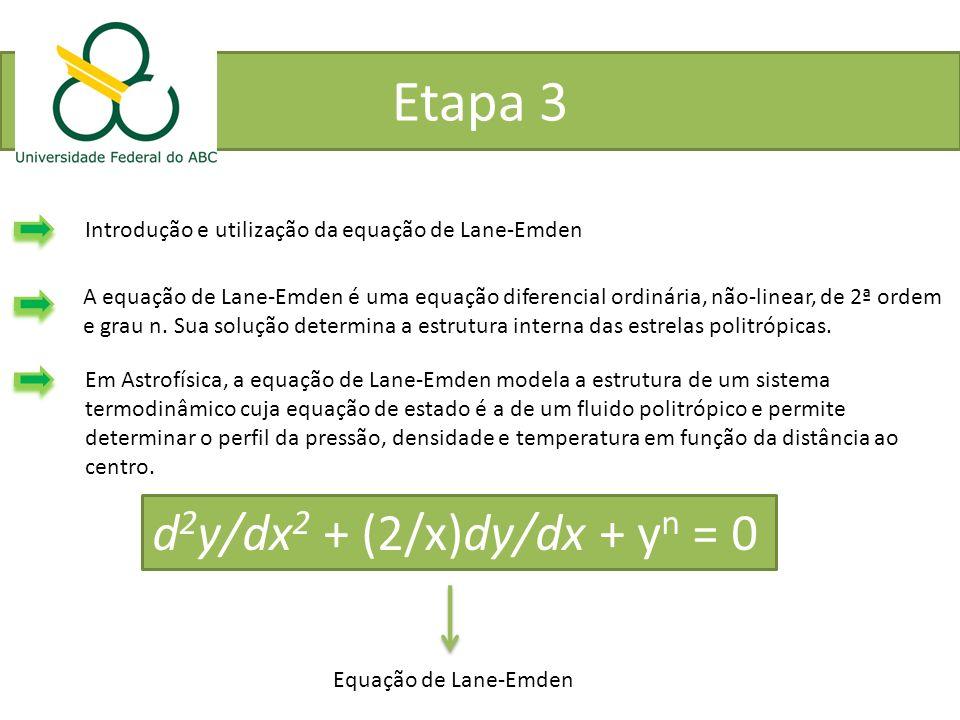 Etapa 3 d2y/dx2 + (2/x)dy/dx + yn = 0