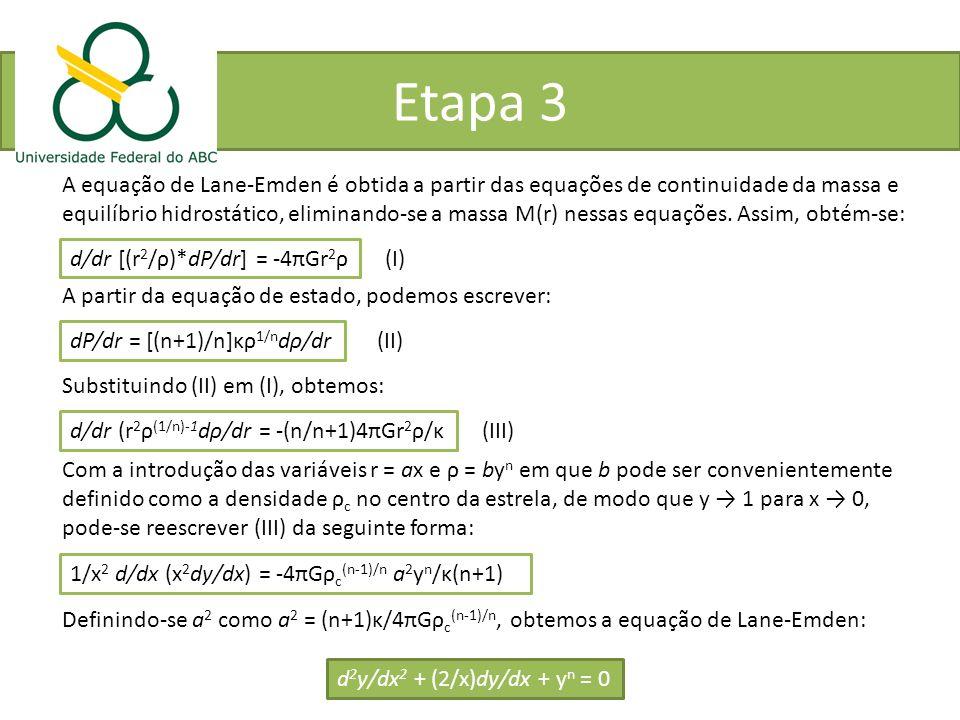 Etapa 3 A equação de Lane-Emden é obtida a partir das equações de continuidade da massa e.