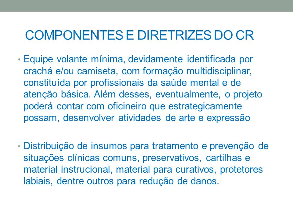 COMPONENTES E DIRETRIZES DO CR