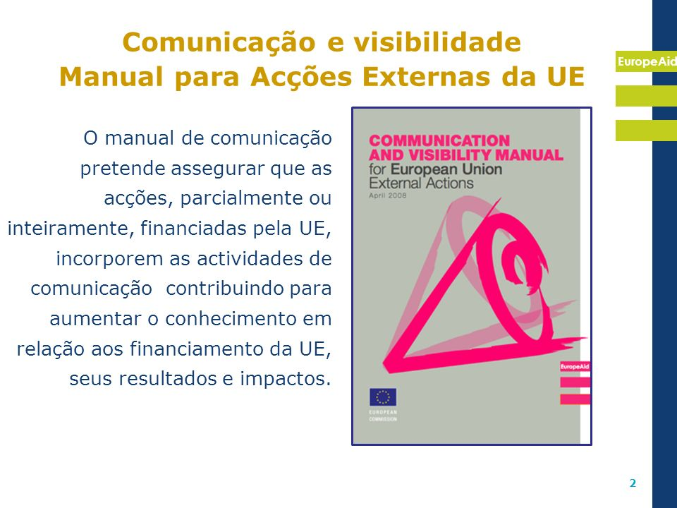 Comunicação e visibilidade Manual para Acções Externas da UE