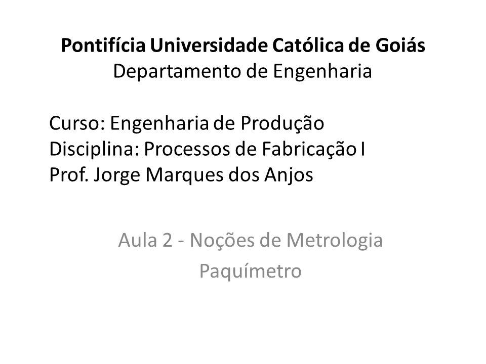 Aula 2 - Noções de Metrologia Paquímetro