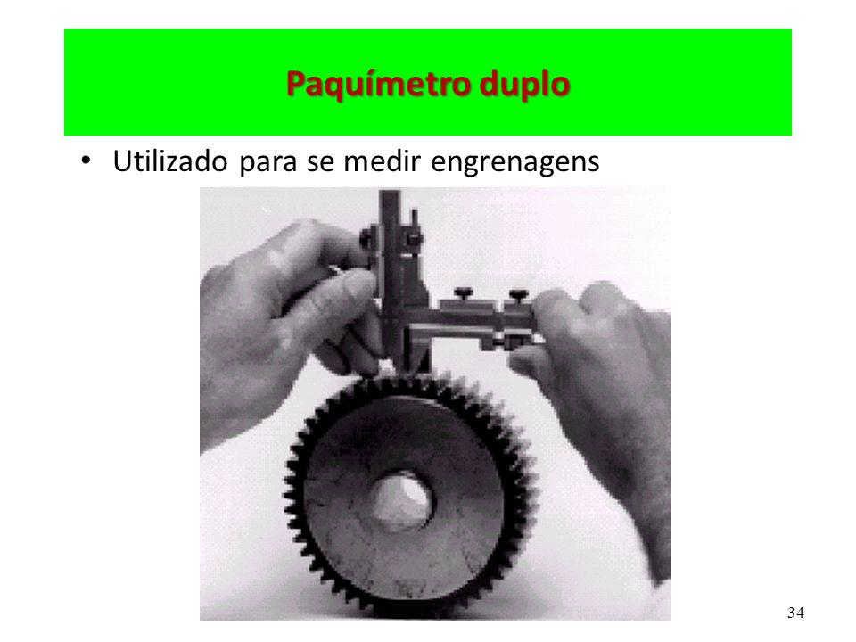 Paquímetro duplo Utilizado para se medir engrenagens