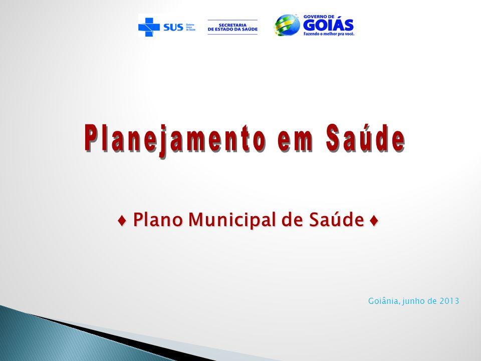 ♦ Plano Municipal de Saúde ♦