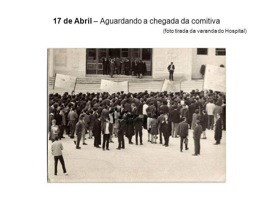 17 de Abril – Aguardando a chegada da comitiva