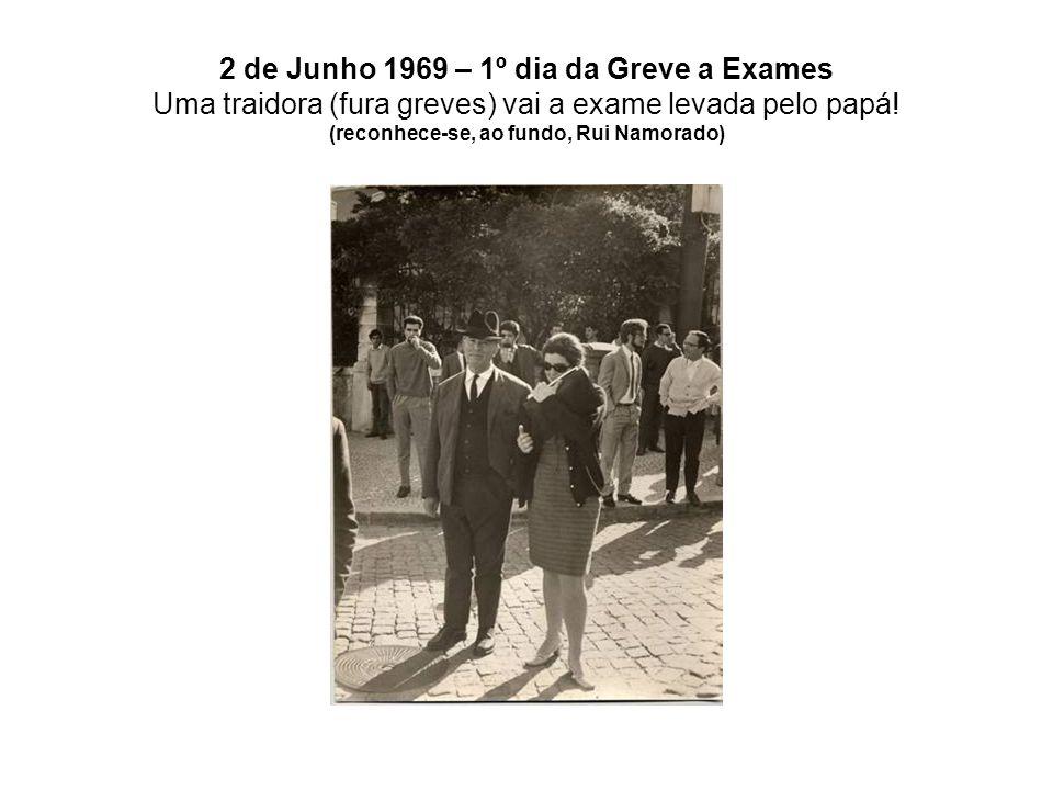 2 de Junho 1969 – 1º dia da Greve a Exames Uma traidora (fura greves) vai a exame levada pelo papá.