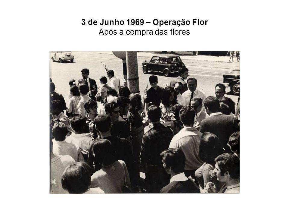 3 de Junho 1969 – Operação Flor Após a compra das flores