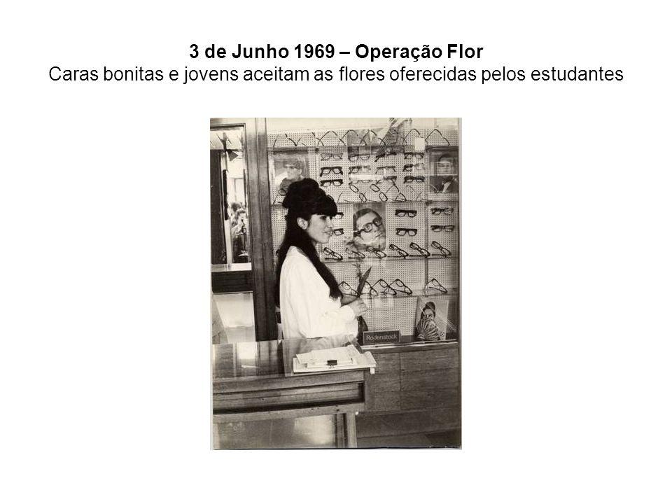 3 de Junho 1969 – Operação Flor Caras bonitas e jovens aceitam as flores oferecidas pelos estudantes