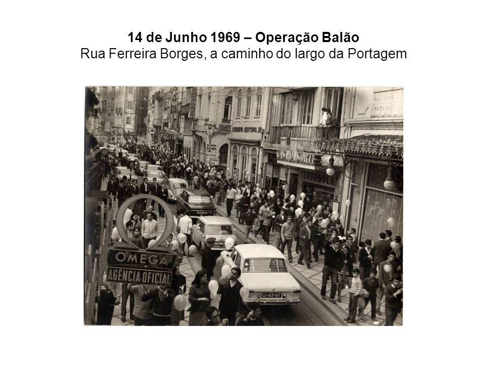 14 de Junho 1969 – Operação Balão Rua Ferreira Borges, a caminho do largo da Portagem