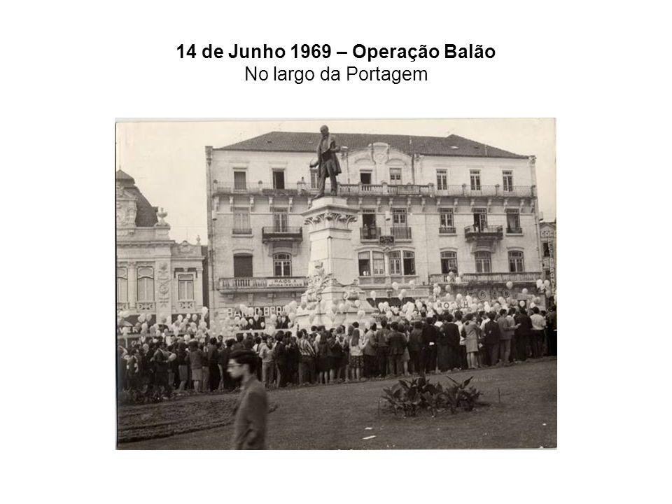 14 de Junho 1969 – Operação Balão No largo da Portagem