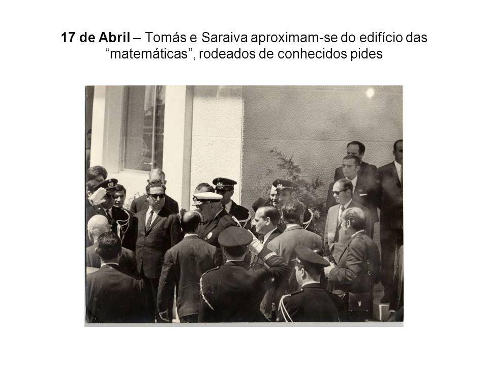 17 de Abril – Tomás e Saraiva aproximam-se do edifício das matemáticas , rodeados de conhecidos pides