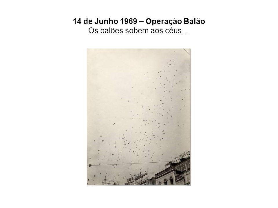 14 de Junho 1969 – Operação Balão Os balões sobem aos céus…