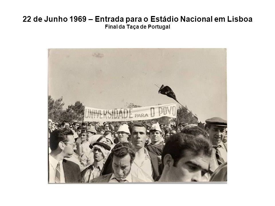 22 de Junho 1969 – Entrada para o Estádio Nacional em Lisboa Final da Taça de Portugal