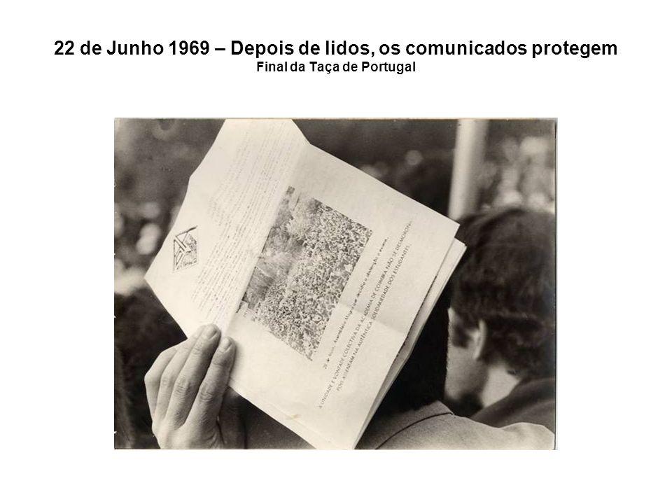 22 de Junho 1969 – Depois de lidos, os comunicados protegem Final da Taça de Portugal