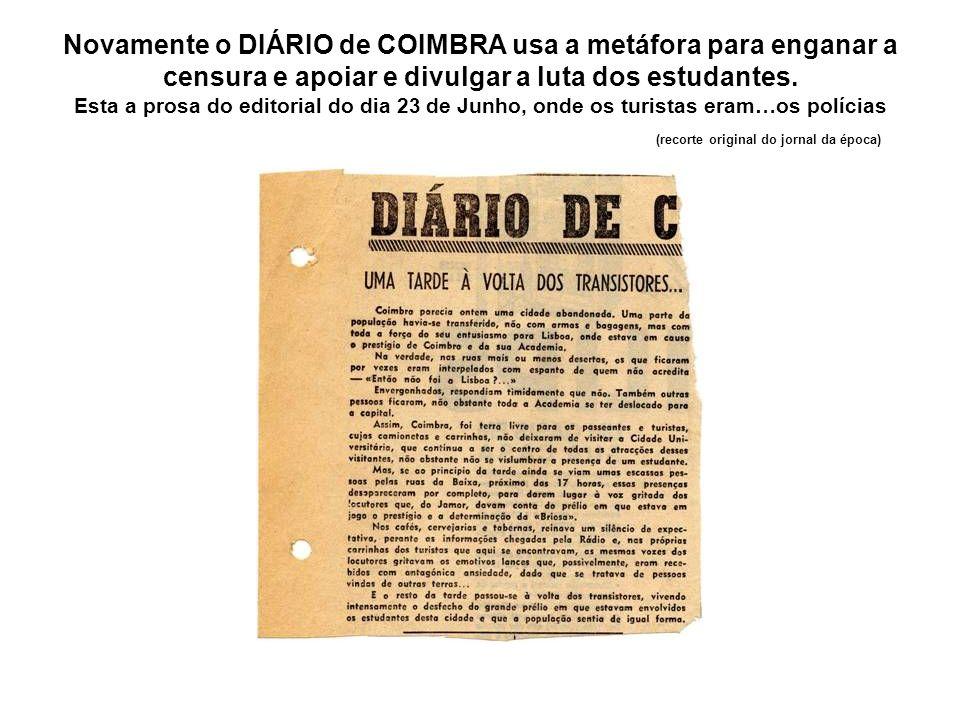 Novamente o DIÁRIO de COIMBRA usa a metáfora para enganar a censura e apoiar e divulgar a luta dos estudantes.