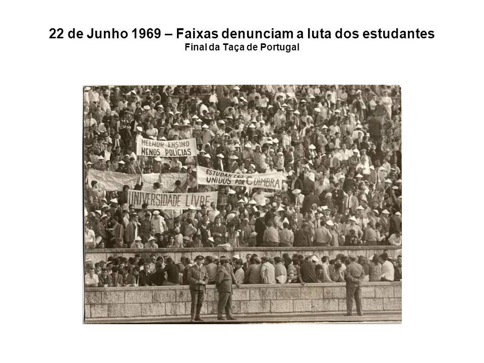 22 de Junho 1969 – Faixas denunciam a luta dos estudantes Final da Taça de Portugal