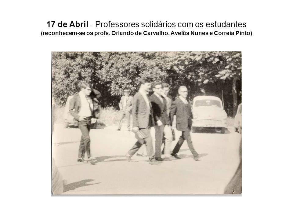 17 de Abril - Professores solidários com os estudantes (reconhecem-se os profs.