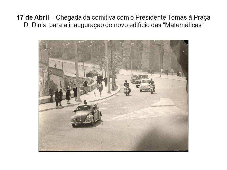 17 de Abril – Chegada da comitiva com o Presidente Tomás à Praça D