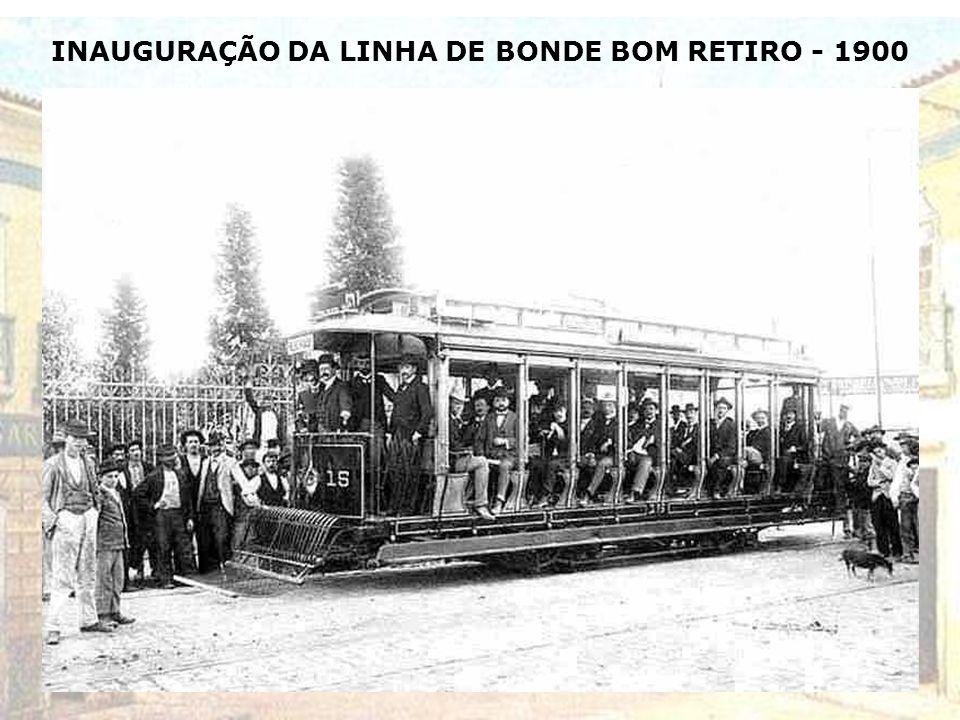 INAUGURAÇÃO DA LINHA DE BONDE BOM RETIRO - 1900