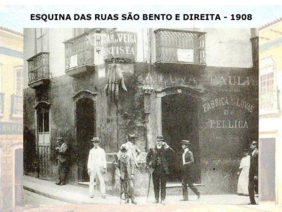 ESQUINA DAS RUAS SÃO BENTO E DIREITA - 1908