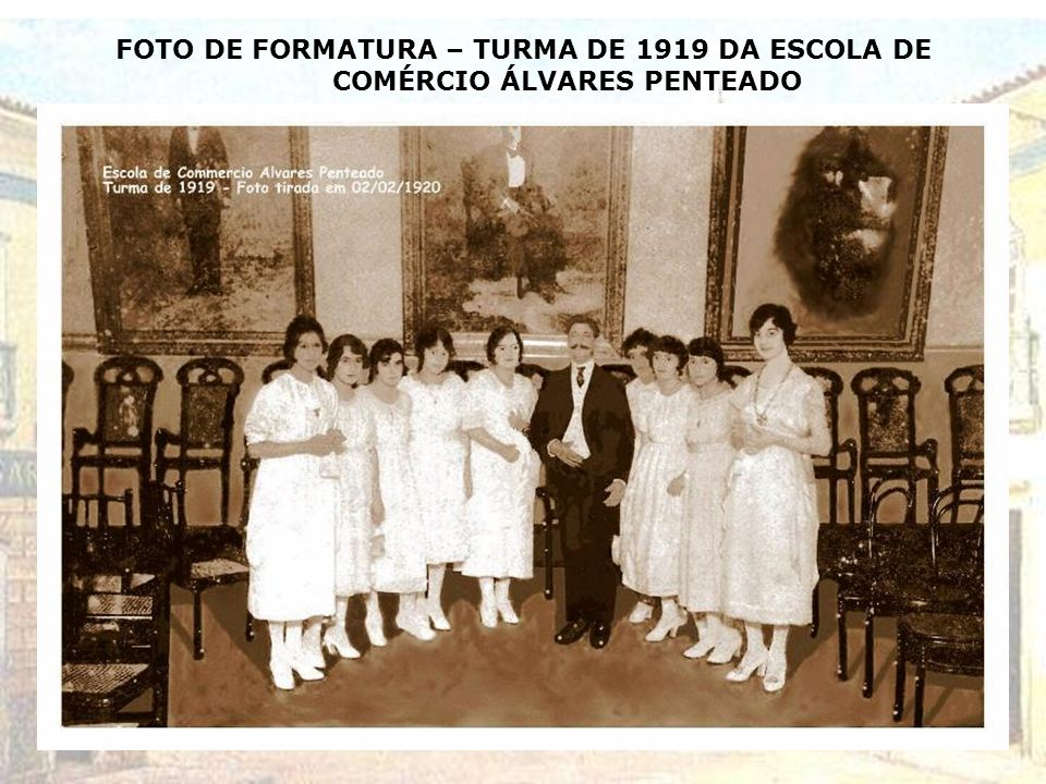 FOTO DE FORMATURA – TURMA DE 1919 DA ESCOLA DE COMÉRCIO ÁLVARES PENTEADO