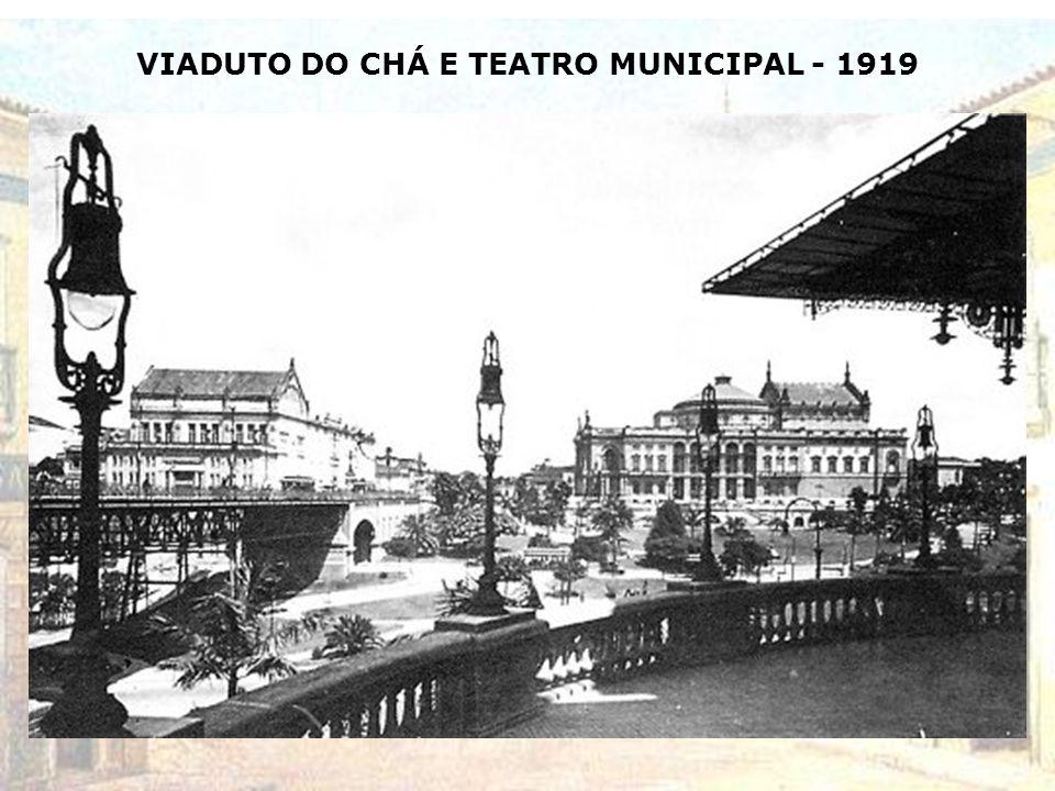 VIADUTO DO CHÁ E TEATRO MUNICIPAL - 1919