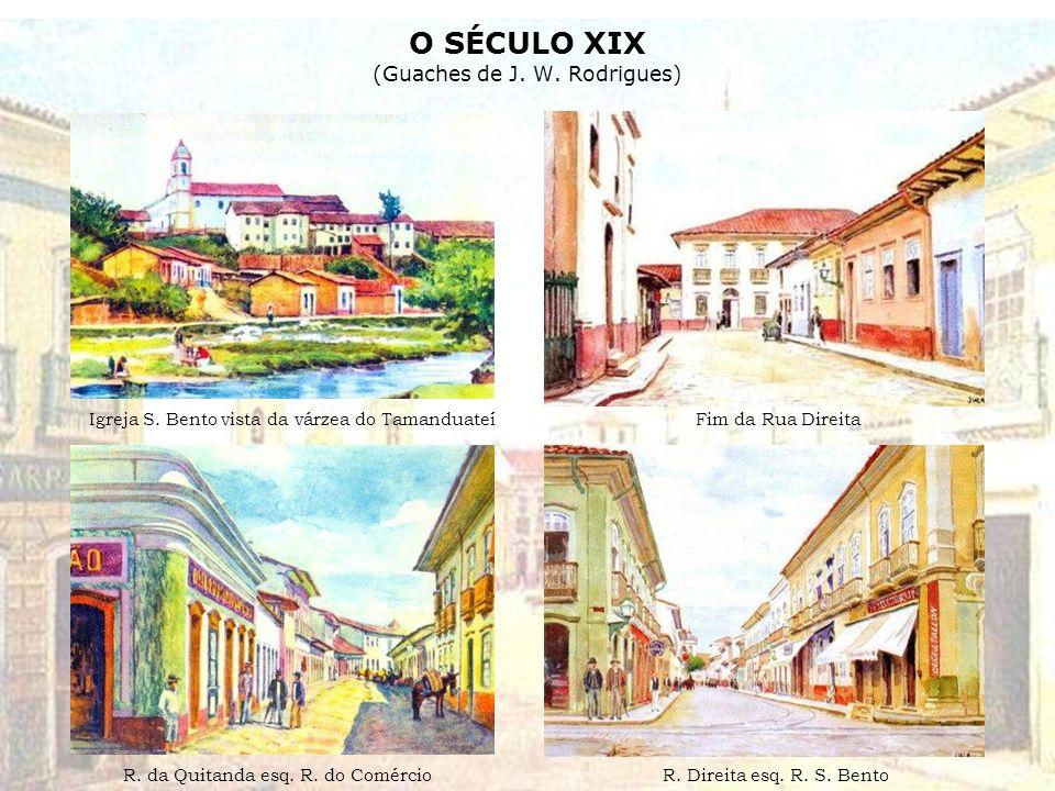 O SÉCULO XIX (Guaches de J. W. Rodrigues)