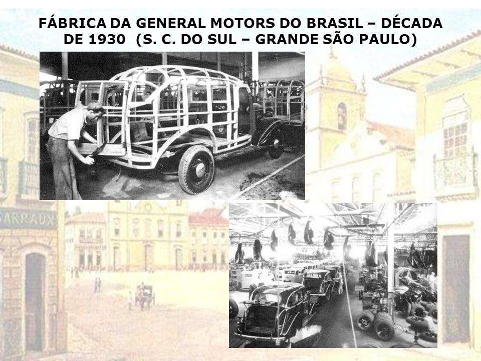 FÁBRICA DA GENERAL MOTORS DO BRASIL – DÉCADA DE 1930 (S. C