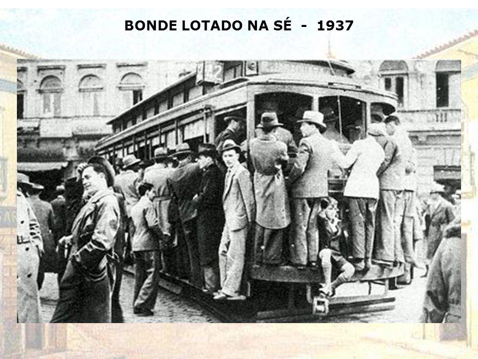 BONDE LOTADO NA SÉ - 1937