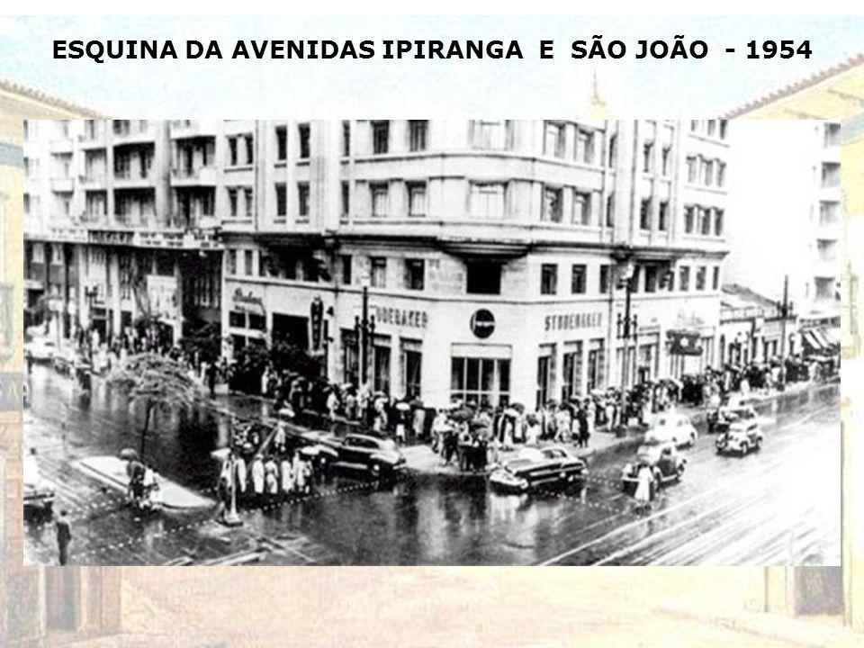 ESQUINA DA AVENIDAS IPIRANGA E SÃO JOÃO - 1954