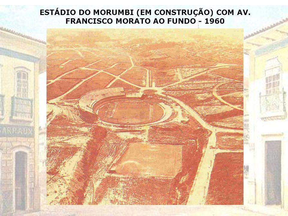 ESTÁDIO DO MORUMBI (EM CONSTRUÇÃO) COM AV