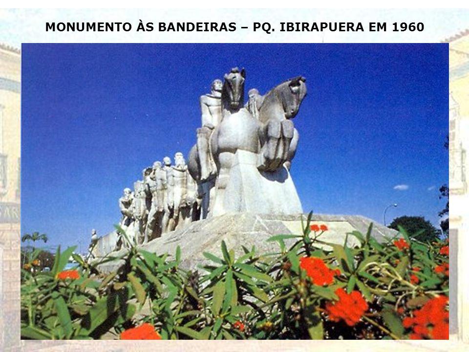 MONUMENTO ÀS BANDEIRAS – PQ. IBIRAPUERA EM 1960