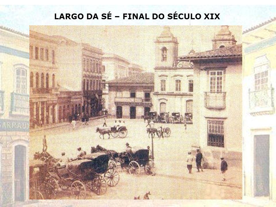 LARGO DA SÉ – FINAL DO SÉCULO XIX