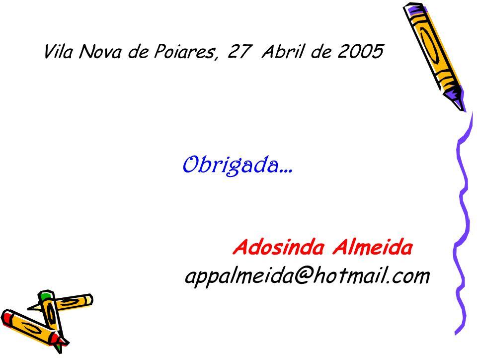 Obrigada… Adosinda Almeida appalmeida@hotmail.com