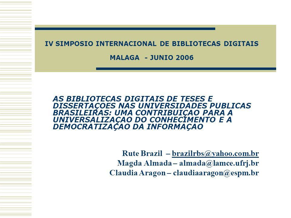 IV SIMPOSIO INTERNACIONAL DE BIBLIOTECAS DIGITAIS MALAGA - JUNIO 2006