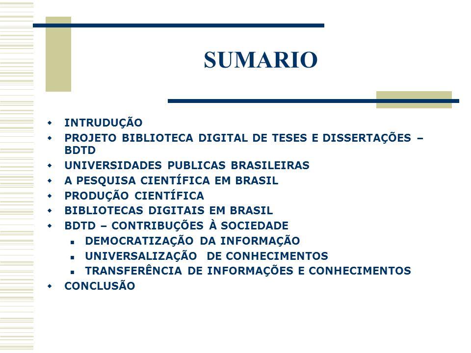 SUMARIO INTRUDUÇÃO. PROJETO BIBLIOTECA DIGITAL DE TESES E DISSERTAÇÕES – BDTD. UNIVERSIDADES PUBLICAS BRASILEIRAS.