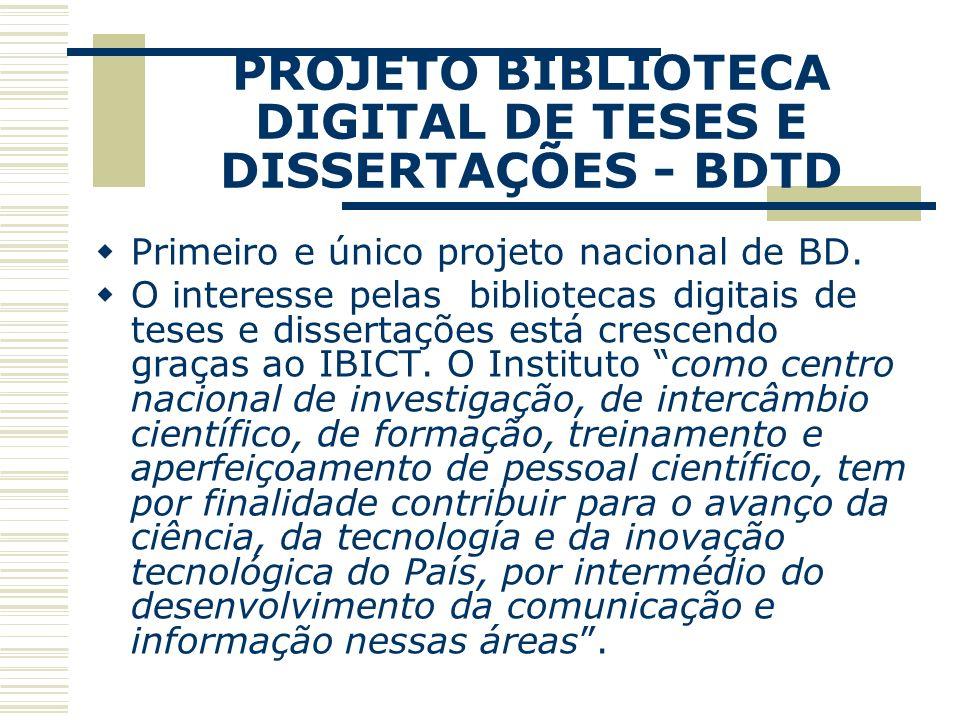PROJETO BIBLIOTECA DIGITAL DE TESES E DISSERTAÇÕES - BDTD