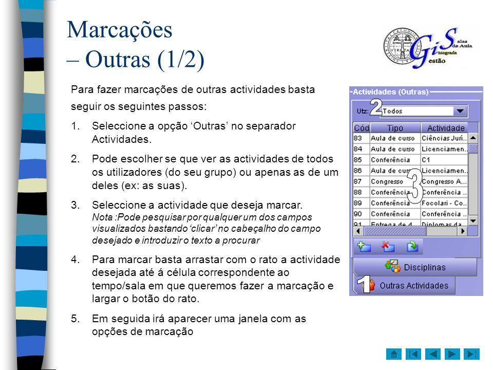 Marcações – Outras (1/2) Para fazer marcações de outras actividades basta. seguir os seguintes passos: