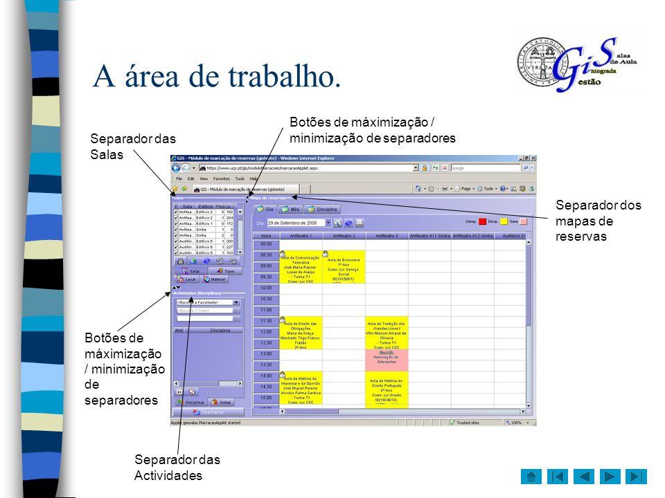 A área de trabalho. Botões de máximização / minimização de separadores