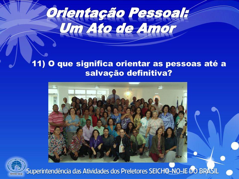 11) O que significa orientar as pessoas até a salvação definitiva