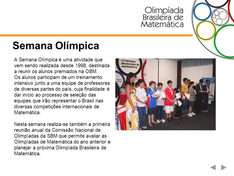 Semana Olímpica A Semana Olímpica é uma atividade que