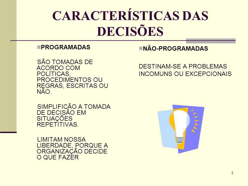 CARACTERÍSTICAS DAS DECISÕES