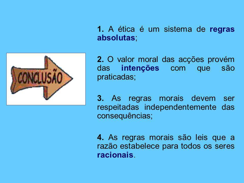 1. A ética é um sistema de regras absolutas;