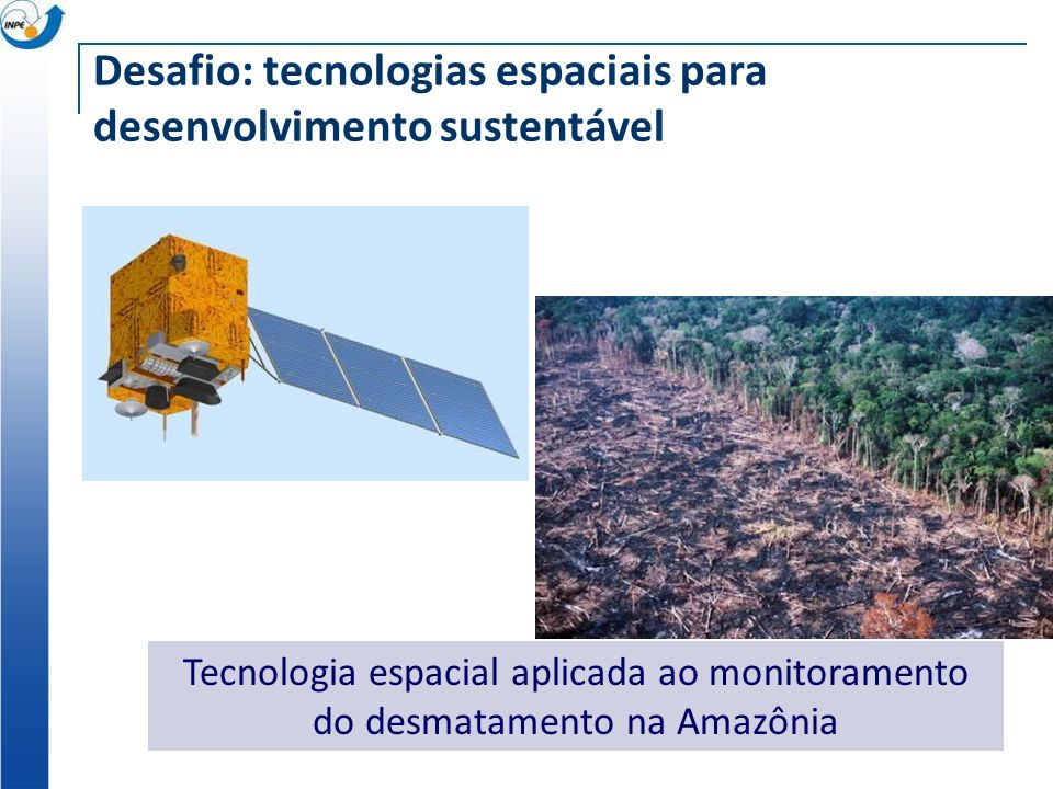 Desafio: tecnologias espaciais para desenvolvimento sustentável