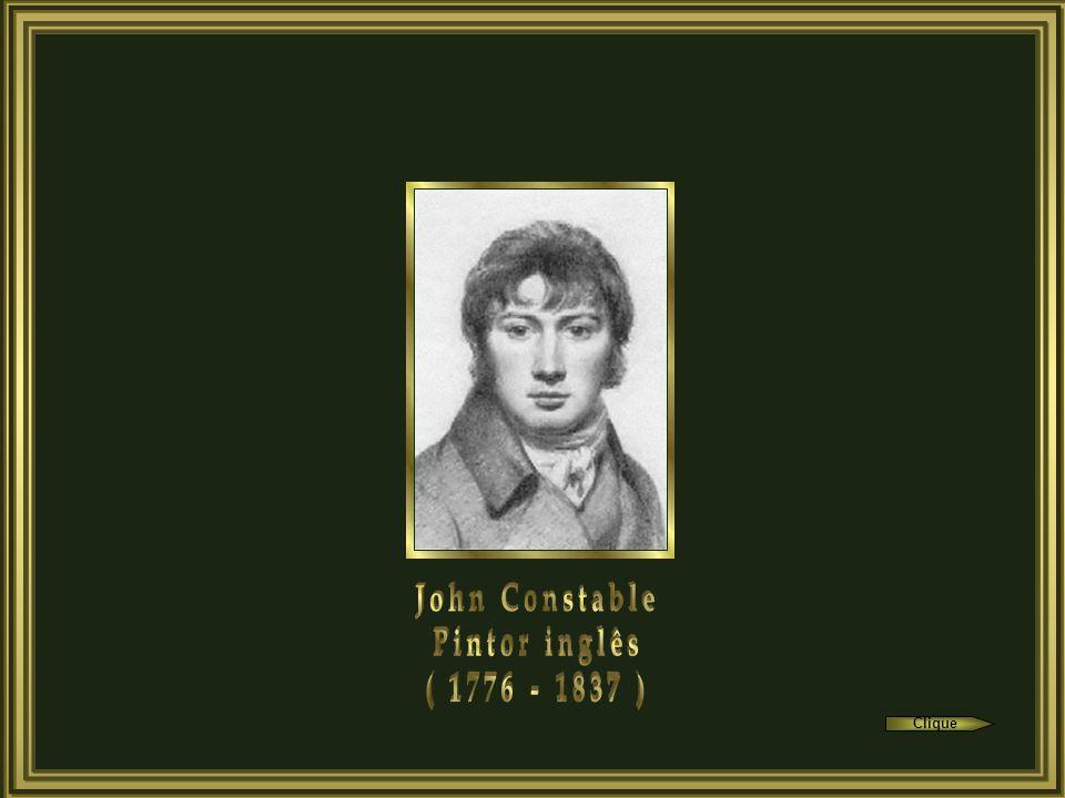 John Constable Pintor inglês ( 1776 - 1837 )
