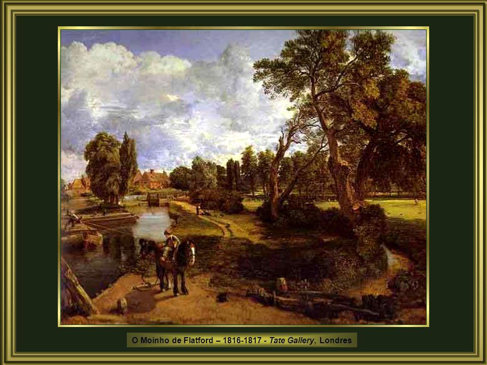 O Moinho de Flatford – 1816-1817 - Tate Gallery, Londres